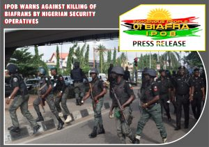 Stop killing biafrans - IPOB warns Nigeria Security
