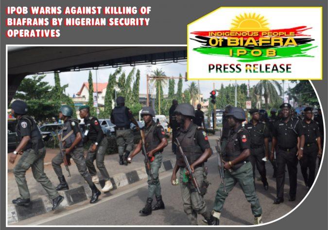 Stop killing biafrans - IPOB warns Nigeria Security